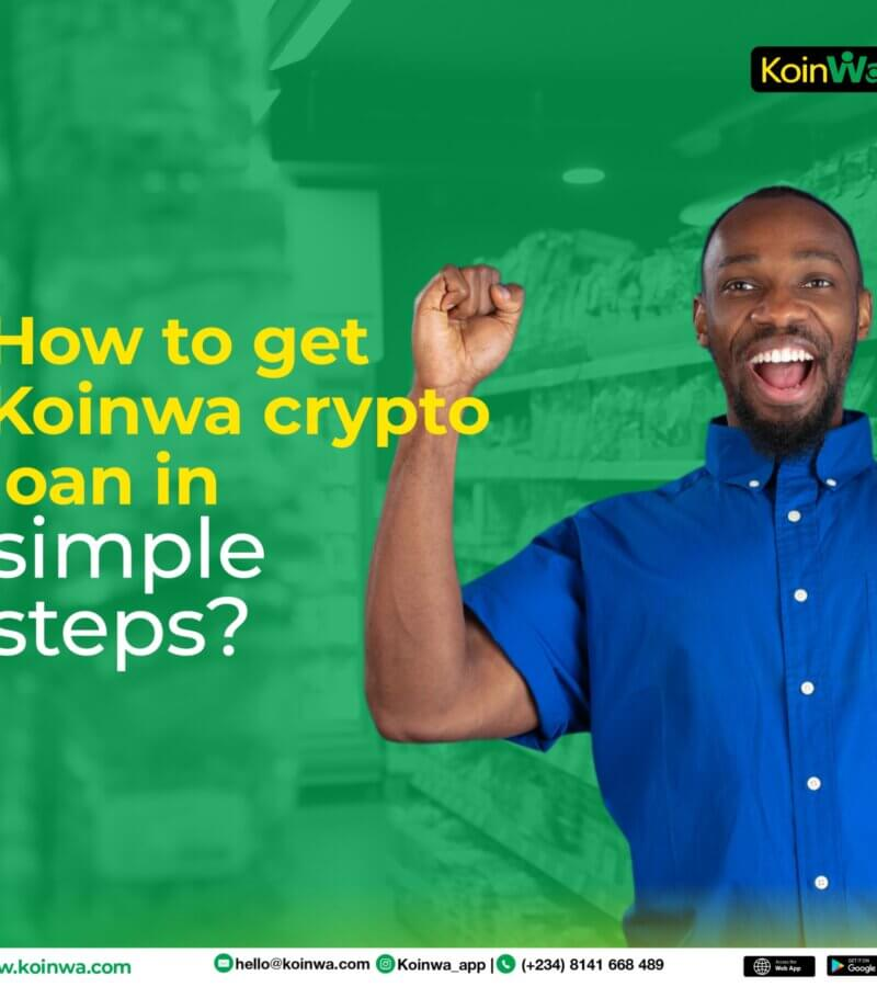 How to get Koinwa crypto loan in simple steps